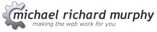 Michael Richard Murphy - making the web work for you